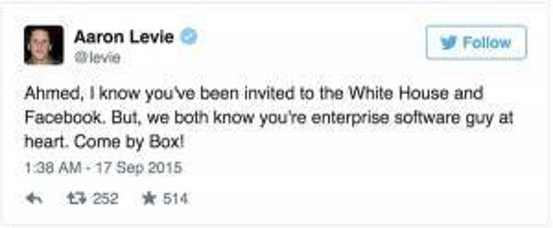 """CEO của Box, Aaron Levie đã viết: """"Ahmed, anh biết là em đã được mời tới Nhà Trắng và Facebook, thế nhưng chúng ta đều biết sâu thẳm trong tim, em muốn trở thành một nhà thiết kế phần mềm doanh nghiệp. Qua Box chơi nhé!"""""""