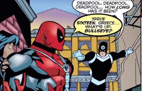 Bulleyes: Ê ê Deadpool, bao lâu rồi anh chưa gặp chú nhỉ ?                                                     Deadpool: Từ tập 16. Có chuyện gì à ?